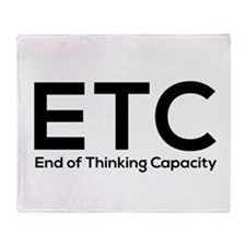 ETC end of thinking capacity Throw Blanket
