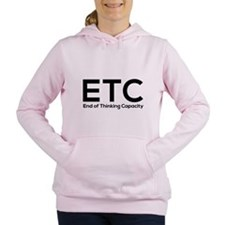 ETC end of thinking capacity Women's Hooded Sweats