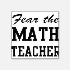 fear the math teacher Sticker
