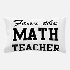 fear the math teacher Pillow Case