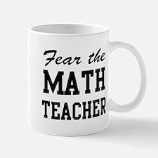 fear the math teacher Mugs