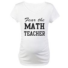 fear the math teacher Shirt