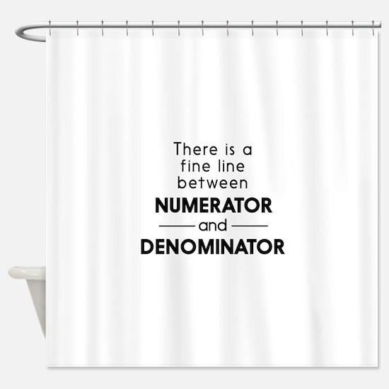 Fine line between numerator and denominator Shower