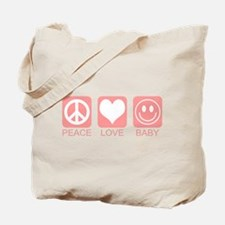 Peace Love Baby - Pink Tote Bag
