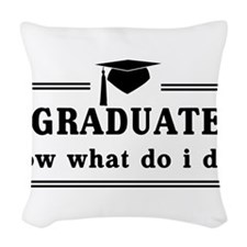 Graduated, now what? Woven Throw Pillow