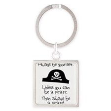 Always Be Yourself, Unless You Can Be A Pirate Key