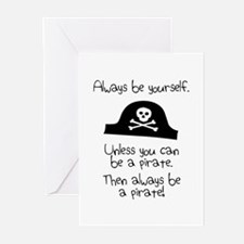 Always Be Yourself, Unless You Can Be A Pirate Gre