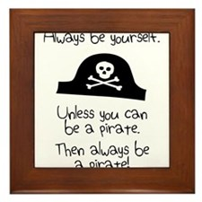Always Be Yourself, Unless You Can Be A Pirate Fra