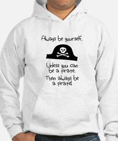 Always Be Yourself, Unless You Can Be A Pirate Jum