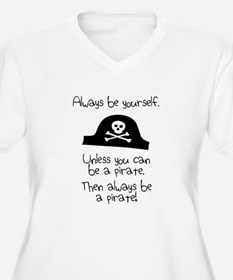 Always Be Yourself, Unless You Can Be A Pirate Plu