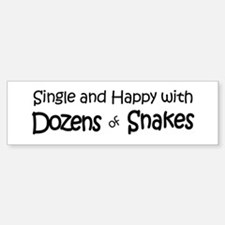 Single & Happy With Snakes Bumper Bumper Bumper Sticker