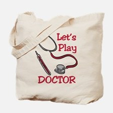 Lets Play Doctor Tote Bag
