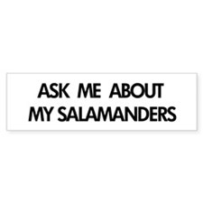 Ask Me About My Salamanders Bumper Bumper Sticker