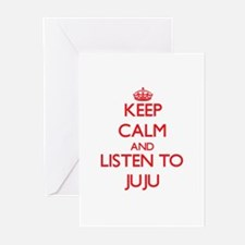Keep calm and listen to JUJU Greeting Cards