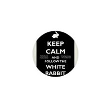 Keep Calm - Follow The White Rabbit! Mini Button