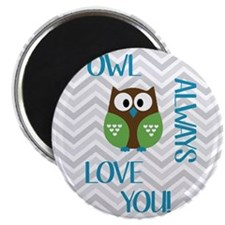 Owl Always Love You in Blue, Green and Brow Magnet
