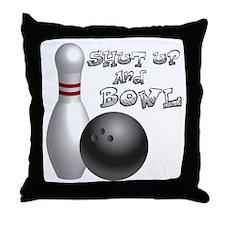 Shut Up and Bowl Throw Pillow