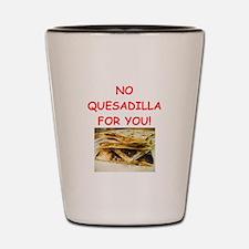 QUESadilla Shot Glass
