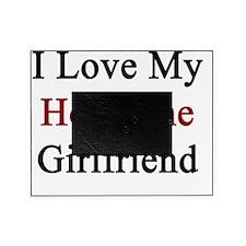 I Love My Hot Dane Girlfriend  Picture Frame