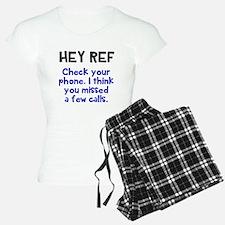 Hey Ref check your phone Pajamas