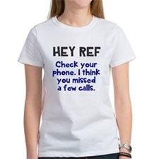 Hey Ref check your phone T-Shirt