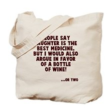 Wine is best medicine Tote Bag