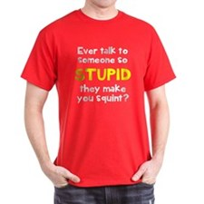 Someone so stupid T-Shirt