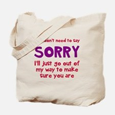 You dont need to say sorry Tote Bag