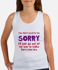 You dont need to say sorry Tank Top