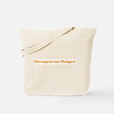 Strangers are Danger!  Tote Bag