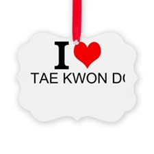 I Love Tae Kwon Do Ornament
