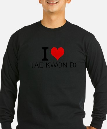 I Love Tae Kwon Do Long Sleeve T-Shirt