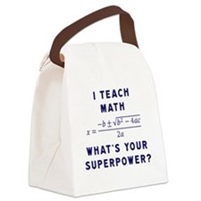 I Teach Math / What's Your Superp Canvas Lunch Bag