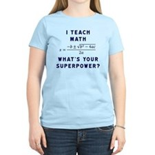 I Teach Math / What's Your S T-Shirt