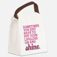 Put your lipgloss on and SHINE! Canvas Lunch Bag