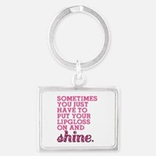 Put your lipgloss on and SHINE! Keychains
