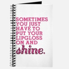 Put your lipgloss on and SHINE! Journal