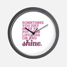Put your lipgloss on and SHINE! Wall Clock