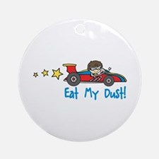 Eat My Dust Ornament (Round)