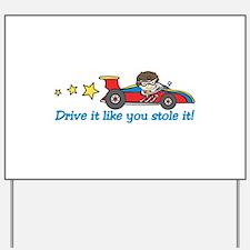 Drive It! Yard Sign