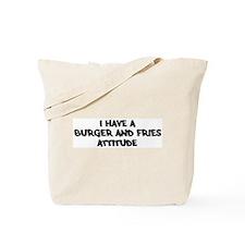 BURGER AND FRIES attitude Tote Bag