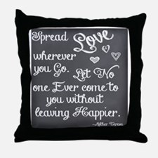 Spread Love - Mother Teresa Quote Throw Pillow