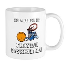 Rather Be Playing Basketball Mugs