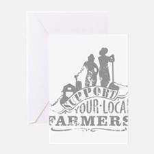 Support Your Local Farmers Greeting Cards