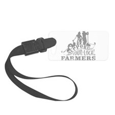 Support Your Local Farmers Luggage Tag