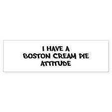 BOSTON CREAM PIE attitude Bumper Bumper Sticker