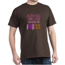 Activities Director powered by chocol T-Shirt