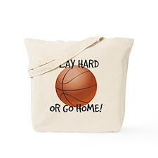 Play Hard or Go Home - Basketball Tote Bag