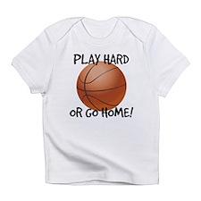 Play Hard or Go Home - Basketball Infant T-Shirt