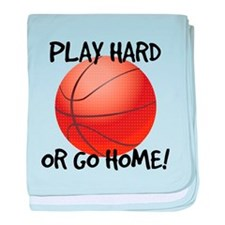 Play Hard or Go Home - Basketball baby blanket